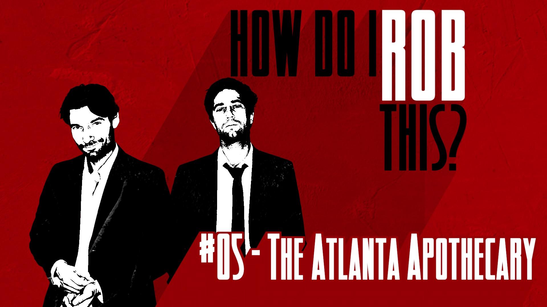 __How Do I Rob This_TITLE_05 Atlanta Apothecary