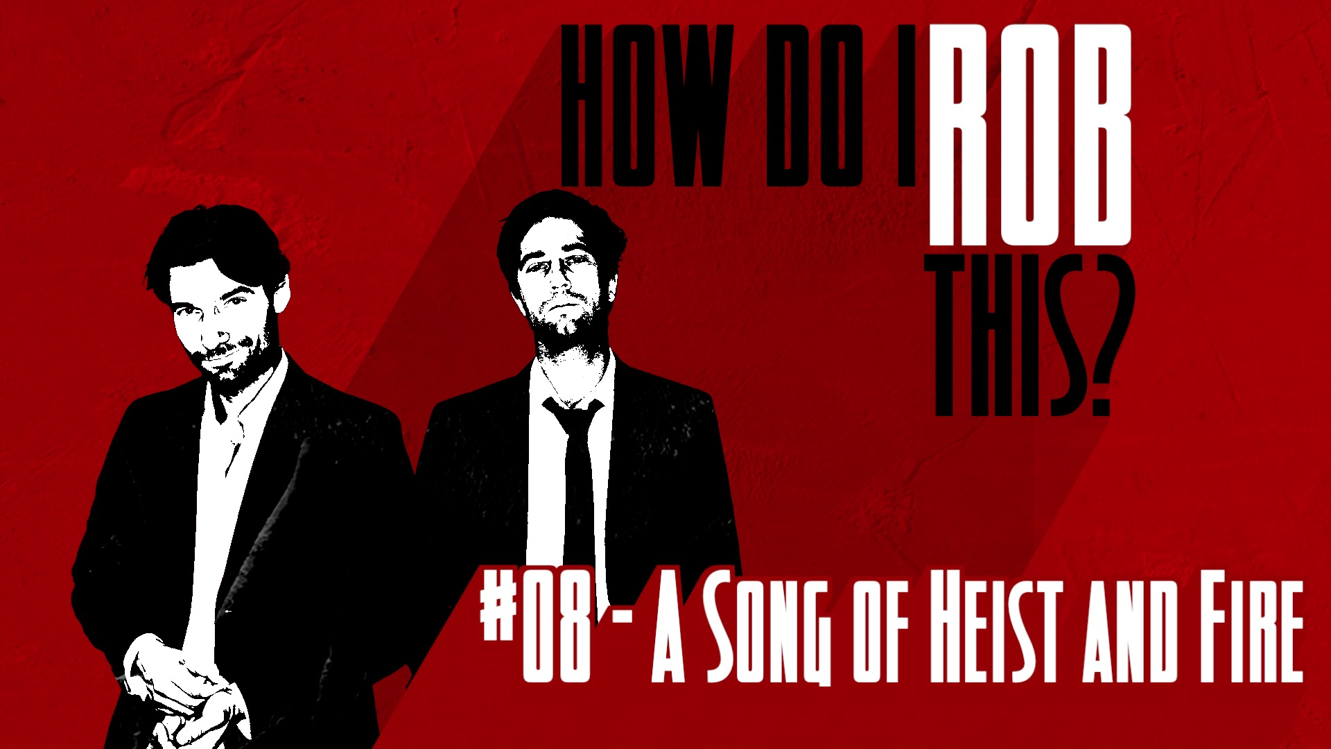 __How Do I Rob This_TITLE_08_A Song of Heist and Fire.jpg
