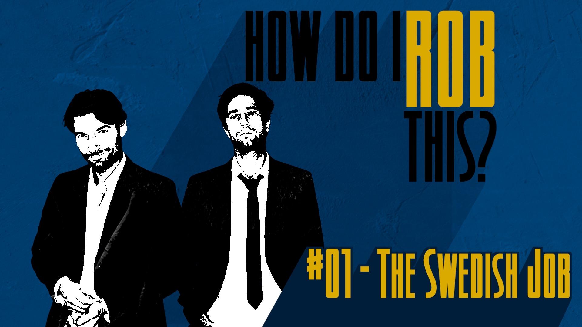 __How Do I Rob This_TITLE_Redo_01_Swedish Job
